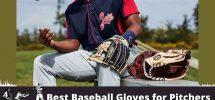 best baseball gloves for pitchers