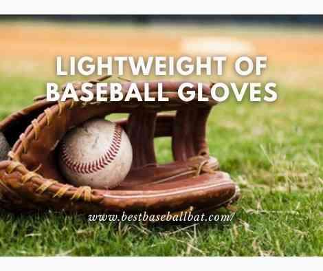 lightweight of baseball gloves